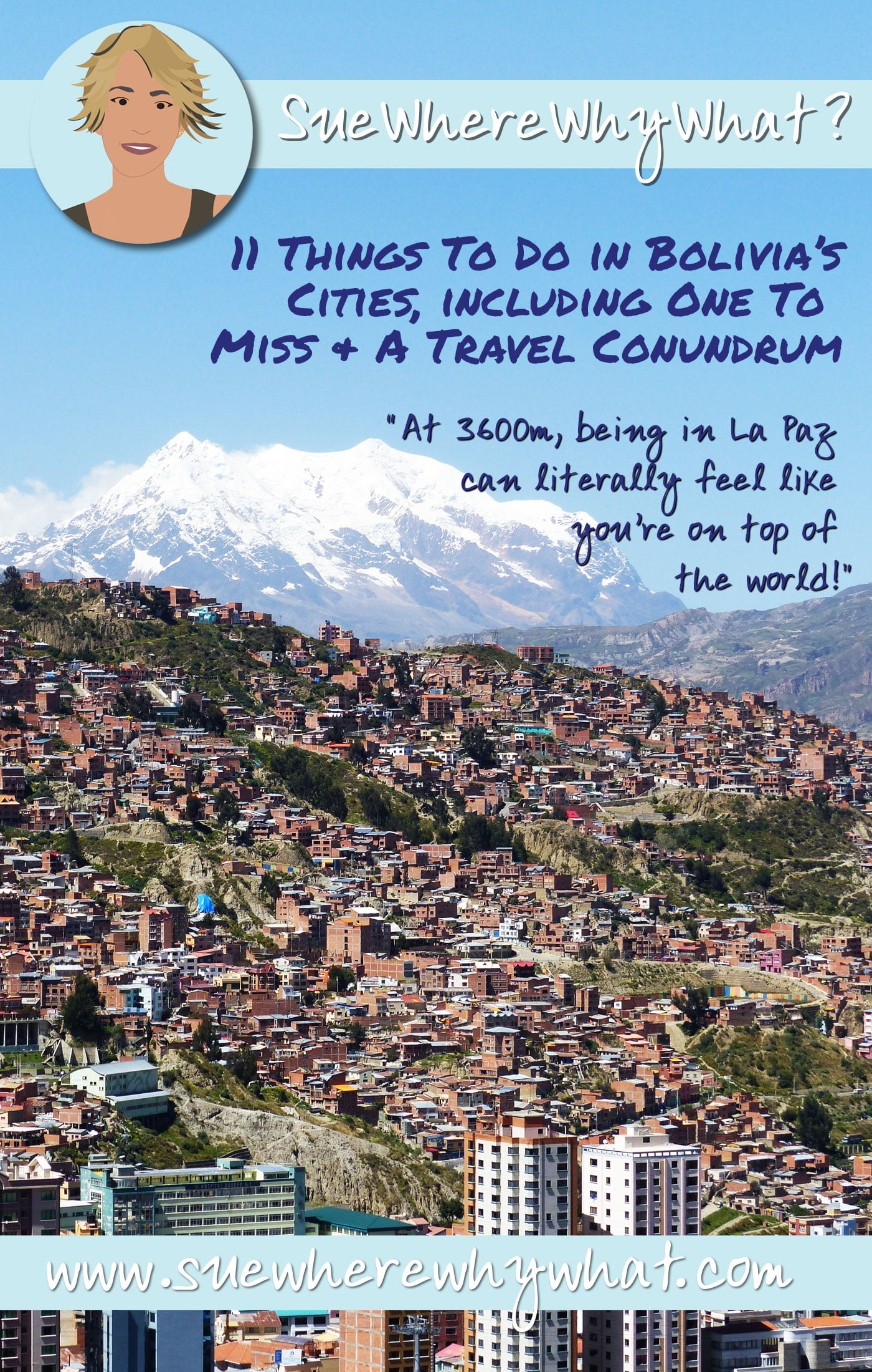 Top 11 Things To Do in Bolivia's Cities, including One To Miss & A Travel Conundrum!