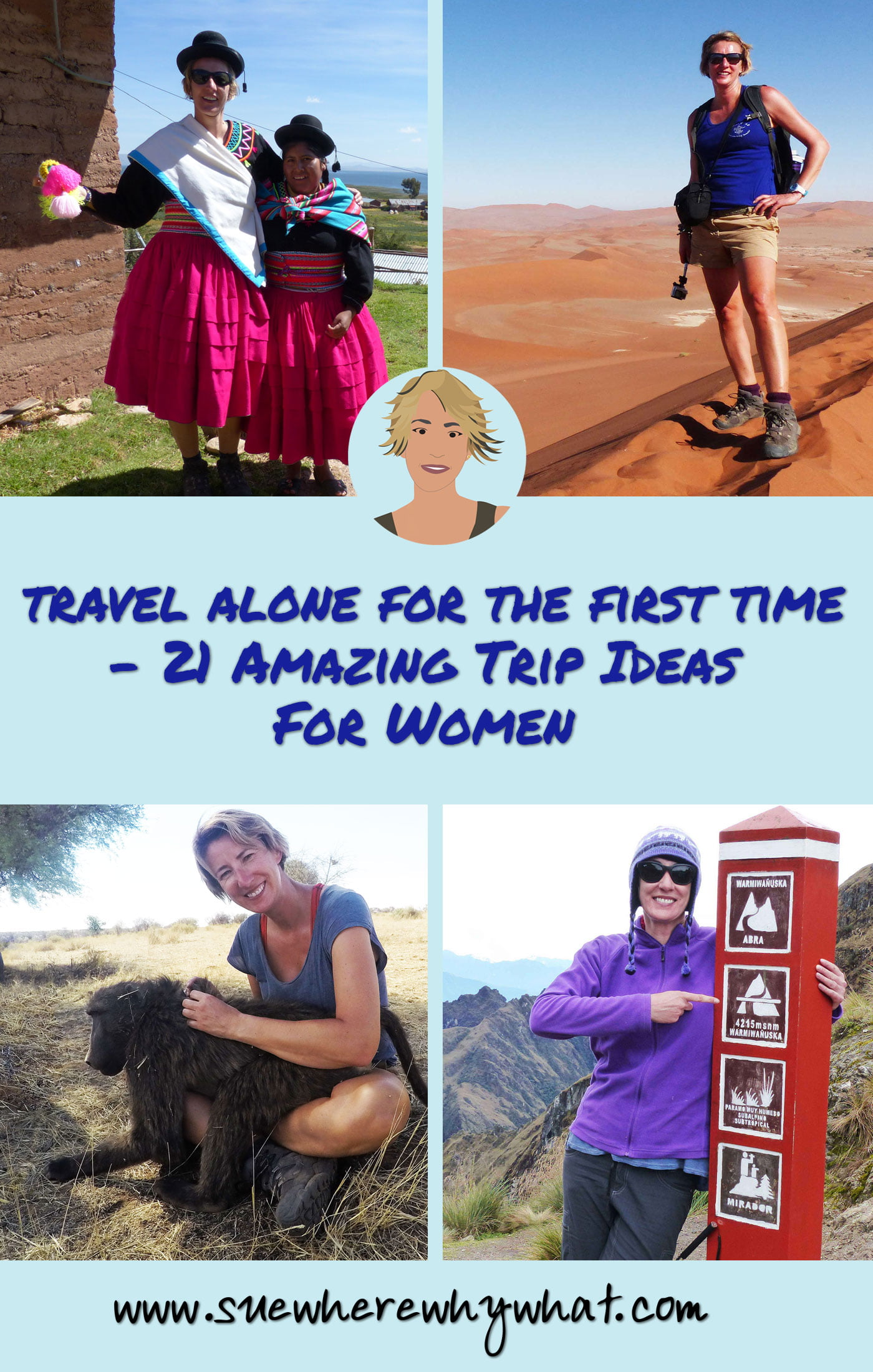 Travel Alone For The First Time – 21 Amazing Trip Ideas For Women